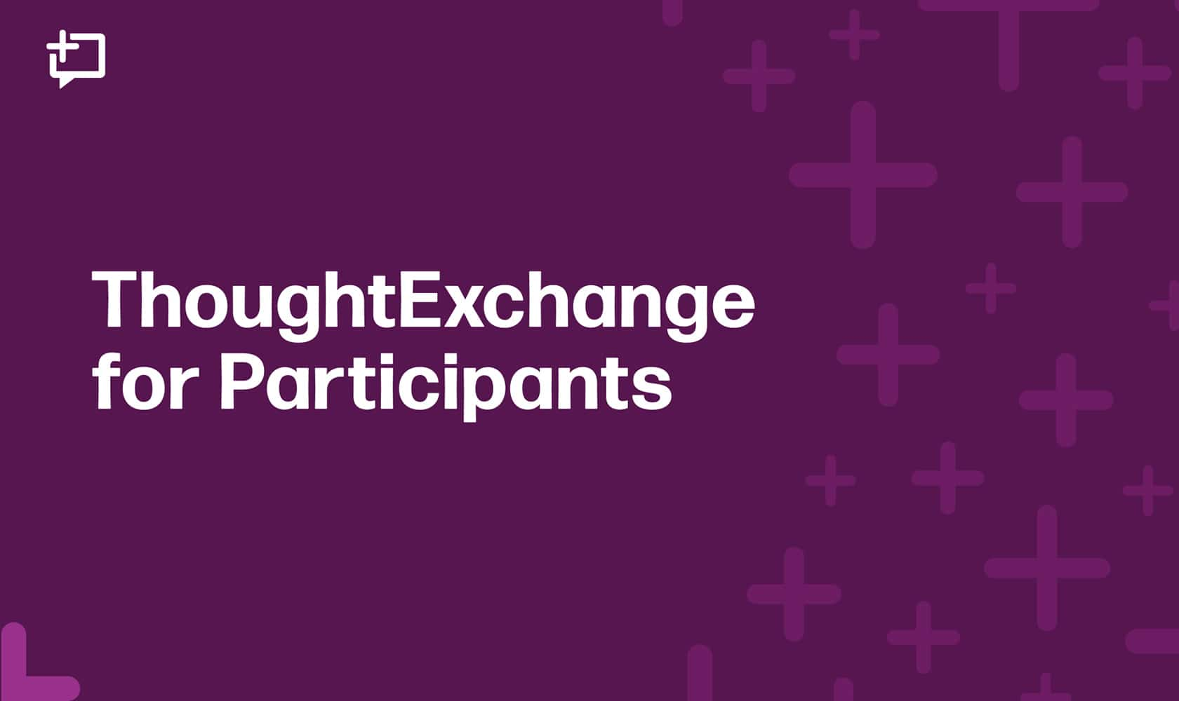 ThoughtExchange for Participants